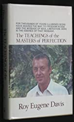 The Teachings of the Masters of Perfection by Roy Eugene Davis (1979-08-02)