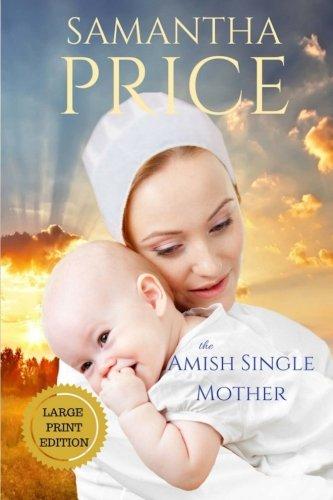 Amish Single (The Amish Single Mother LARGE PRINT (Amish Misfits, Band 4))