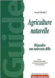 Agriculture naturelle : Face aux défis actuels et à venir, pourquoi et comment généraliser une pratique agricole