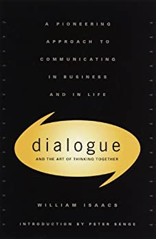 Dialogue: The Art Of Thinking Together de [Isaacs, William]