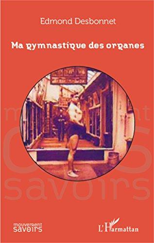 Ma gymnastique des organes (Mouvements des Savoirs) par Edmond Desbonnet