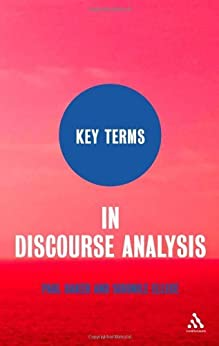 Key Terms in Discourse Analysis by [Baker, Paul, Ellece, Sibonile]
