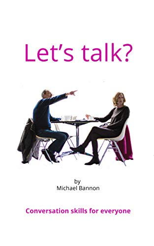 Let's talk?: Conversation skills for everyone (English Edition)