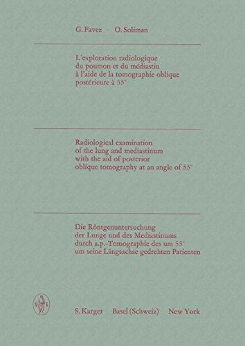 L'exploration radiologique du poumon et du médiastin à l'aide de la tomographie oblique postérieure à 55° / Die Röntgenuntersuchung der Lunge und des Mediastinums ... gedrehten Patienten (French Edition)
