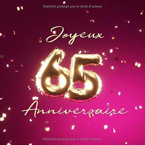 Joyeux 65ème Anniversaire: Livre d'or de 110 pages - Ballons de couverture Or-Rose par Visufactum Livres