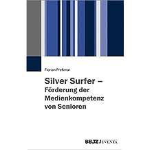 Silver Surfer - Förderung der Medienkompetenz von Senioren