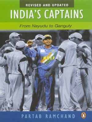 India's Captain: From Nayudu to Ganguly por Partab Ramchand