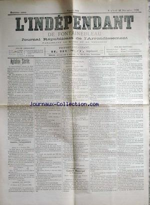 INDEPENDANT DE FONTAINEBLEAU (L') [No 800] du 11/12/1896 - AGITATION STERILE - LEON BOURGEOIS - PAUL DOUMER - M. GOBLET - AU SENAT - BERENGER - JULES GODIN