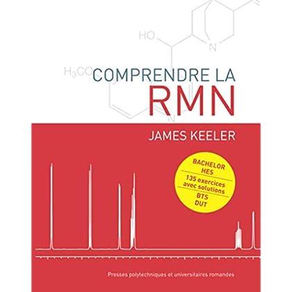 Comprendre la RMN: Bachelor  HES - 135 exercices avec solutions - BTS  DUT.