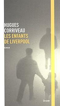 Les enfants de Liverpool par Hugues Corriveau