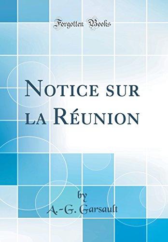 Notice Sur La Réunion (Classic Reprint)