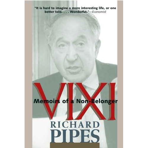 Vixi: Memoirs of a Non-Belonger by Richard Pipes (2006-01-12)
