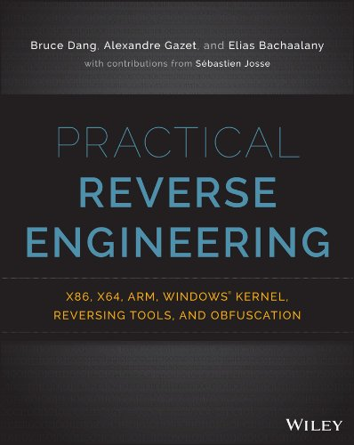 Practical Reverse Engineering: x86, x64, ARM, Windows Kernel, Reversing Tools, and Obfuscation por Bruce Dang