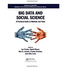 Big Data and Social Science: A Practical Guide to Methods and Tools (Chapman & Hall/CRC Statistics in the Social and Behavioral S)
