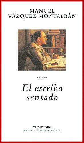 El escriba sentado (BIBLIOTECA VAZQUEZ MONTALBAN) por MANUEL VAZQUEZ MONTALBAN