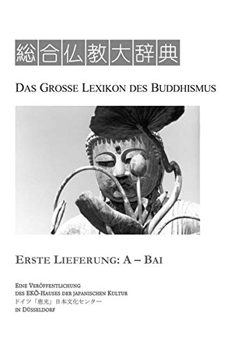 Das Grosse Lexikon des Buddhismus: Erste Lieferung: A - Bai