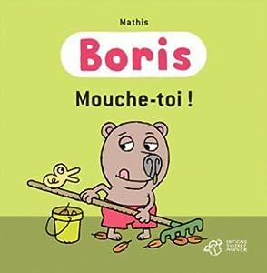 """Afficher """"Boris<br /> Mouche-toi !"""""""