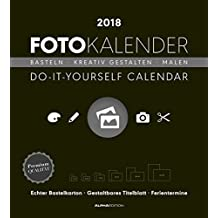 Foto-Bastelkalender schwarz XL 2018 - Bastelkalender / Do it yourself calendar (45 x 49,5) - datiert - Kreativkalender