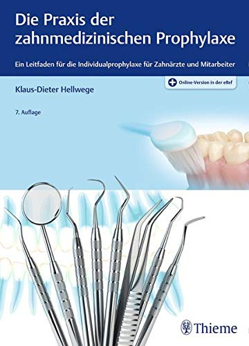 Die Praxis der zahnmedizinischen Prophylaxe: Ein Leitfaden für die Individualprophylaxe für Zahnärzte und Mitarbeiter (ZMK Praxis)