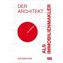 Der Architekt als Immobilienmakler: Ein Handbuch (German Edition)