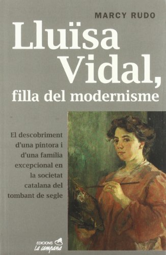 Lluïsa Vidal, filla del modernisme por Marcy Rudo