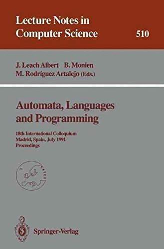 [(Automata, Languages and Programming 1991 : 18th International Colloquium, Madrid, Spain, July 8-12, 1991. Proceedings)] [Edited by Javier Leach Albert ] published on (June, 1995)