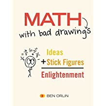 Math with Bad Drawings: Ideas + Stick Figures = Enlightenment