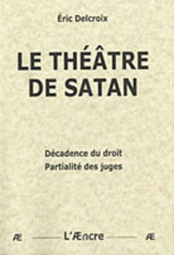 Le théâtre de Satan : Décadence du droit, partialité des juges