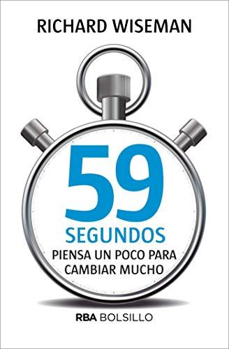 59 segundos: Piensa un poco para cambiar mucho (NO FICCION) (Spanish Edition)