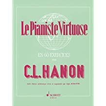 Le Pianiste Virtuose: en 60 Exercices. Klavier.