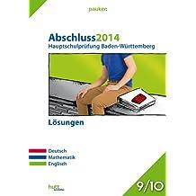 pauker. / Abschluss 2014 - Hauptschulprüfung Baden-Württemberg - Lösungen: Deutsch, Mathematik, Englisch