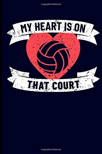 My Heart Is On That Court: Volleyball Journal Notebook por Eve Emelia