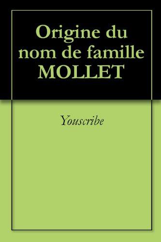 Origine du nom de famille MOLLET (Oeuvres courtes)