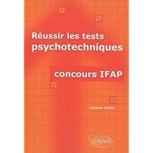 Réussir les tests psychotechniques : Concours IFAP