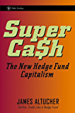 SuperCash: The New Hedge Fund Capitalism (Wiley Trading)
