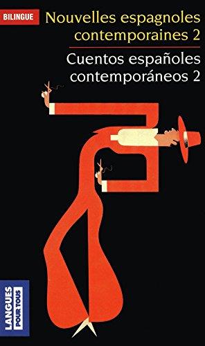 Cuentos espaoles contemporneos 2 - Nouvelles espagnoles contemporaines 2