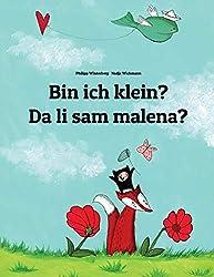 Bin ich klein? Jesam li mala?: Kinderbuch Deutsch-Bosnisch (zweisprachig/bilingual)