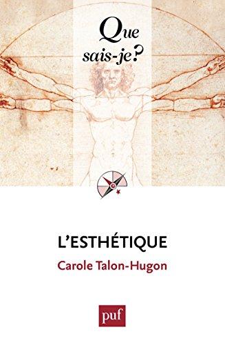 L'esthétique: « Que sais-je ? » n° 635 (French Edition)