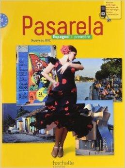 Pasarela Première - Espagnol - Livre élève Format compact - Edition 2013 de Georges Serra (Adapté par),Ghislaine Serra (Adapté par),Dominique Trouelan ( 8 mai 2013 )