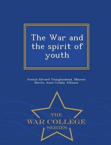 The War and the spirit of youth  - War College Series