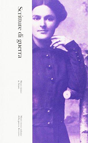 Scritture di guerra : Valeria Bais, Amabile Maria Broz, Giuseppina Cattoi, Giuseppina Filippi Manfredi, Adelia Parisi Bruseghini... Testi autobiografici