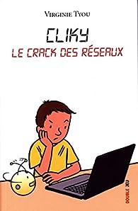 Cliky : Le crack des réseaux par Virginie Tyou