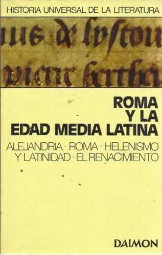 Panorama de las Literaturas, 2.- ROMA Y LA EDAD MEDIA LATINA. Alejandría - Roma - Helenismo y Latinidad - El Renacimiento