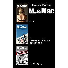 M. & Mac, l'intégrale tome 1: Lola, L'étrange confession de Sterling B., Mille ans...