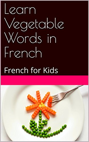 Couverture du livre Learn Vegetable Words in French: French for Kids