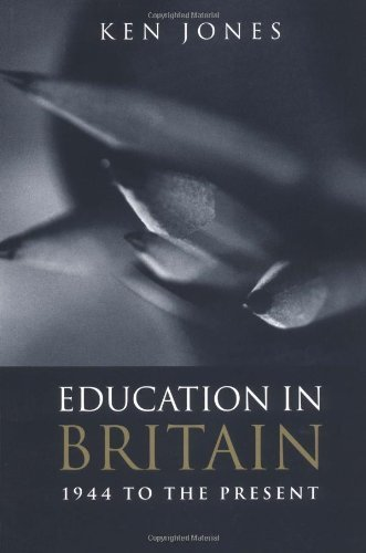Education in Britain: 1944 to the Present by Ken Jones (2002-12-20)