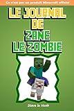 Le Journal de Zane le Zombie: Ce n'est pas un produit Minecraft officiel