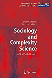 Sociology and Complexity Science: A New Field of Inquiry (Understanding Complex Systems)
