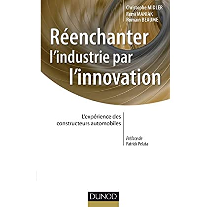 Réenchanter l'industrie par l'innovation - L'expérience des constructeurs automobiles