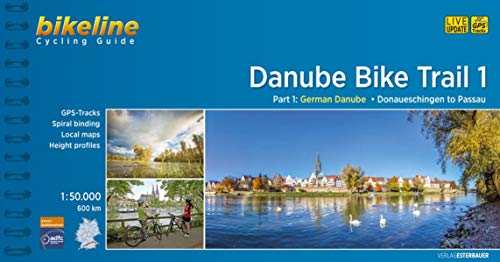 Cycling Guide Danube Bike Trail / Cycling Guide Danube Bike Trail 1: Part 1: German Danube. From Donaueschingen to Passau. 1:50.000, 580 km (Cycline Radtourenbücher) (Bikes Kind)